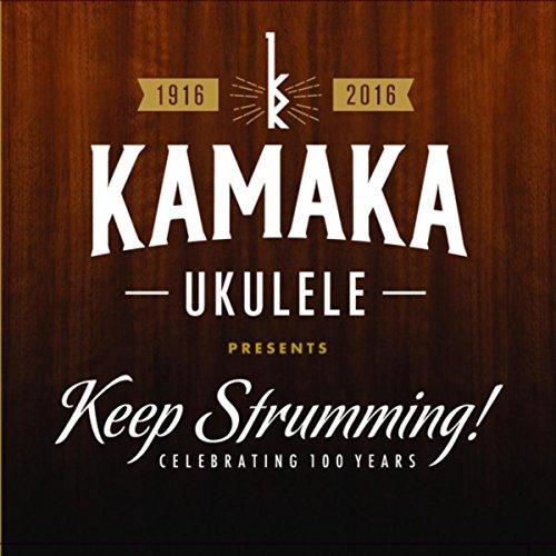 Kamaka Ukulele Presents: Keep Strumming!