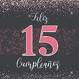Feliz 15 Cumpleaños Libro De Visitas: Para felicitaciones escritas y las mejores fotos de la ceremonia  formato cuadrado