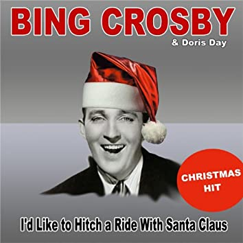 I'd Like to Hitch a Ride With Santa Claus (Christmas Hit)