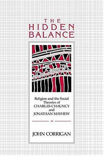 The Hidden Balance: Religion and the Social Theories of Charles Chauncy and Jonathan Mayhew