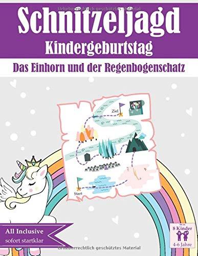 Schnitzeljagd Kindergeburtstag: Das Einhorn und der Regenbogenschatz: All inclusive Schnitzeljagd Set - Fertig vorbereitete Schatzsuche: Sofort ... Set für Kindergeburtstage, Band 1)