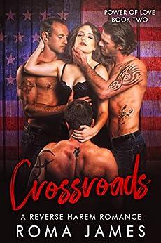 Crossroads: A Reverse Harem Romance (Power of Love Book 2) by [Roma James, Jacqueline Sweet]