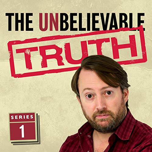 The Unbelievable Truth (Series 1)                   Written by:                                                                                                                                 Jon Naismith,                                                                                        Graeme Garden                               Narrated by:                                                                                                                                 David Mitchell                      Length: 2 hrs and 50 mins     2 ratings     Overall 5.0