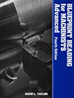 Blueprint Reading for Machinists: Advanced 0827310870 Book Cover