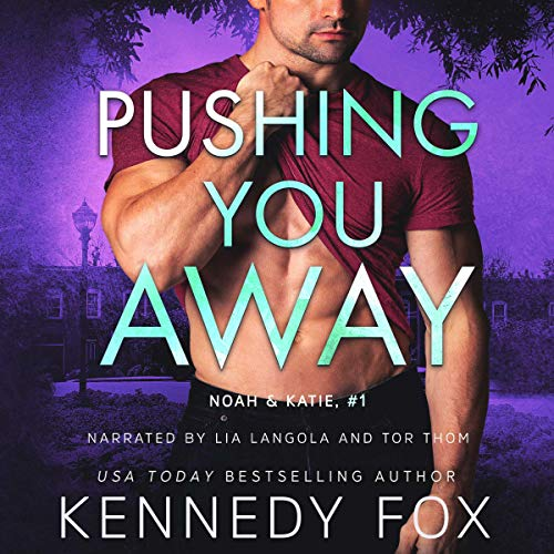 Pushing You Away Audiobook By Kennedy Fox cover art