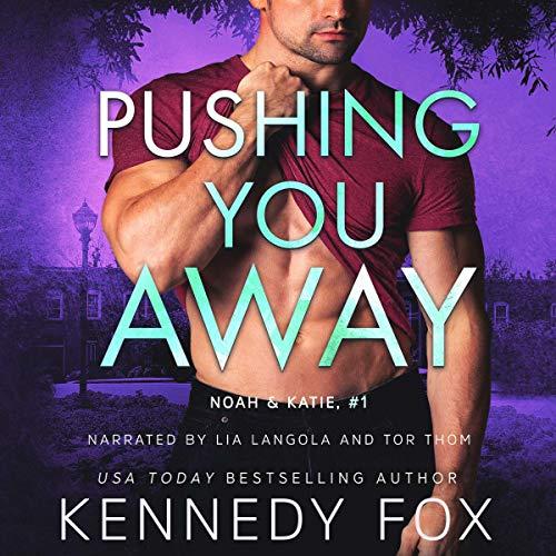 Pushing You Away: Noah & Katie Duet #1 (Ex-Con Duet Series, Book 3)