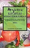 MEJORES RECETAS MEDITERRÁNEAS (MEDITERRANEAN RECIPES 2021 SPANISH EDITION): MUCHAS RECETAS ASEQUIBLES Y SABROSAS FÁCILES DE HACER