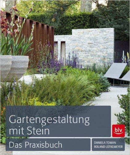 Gartengestaltung mit Stein: Das Praxisbuch ( September 2012 )