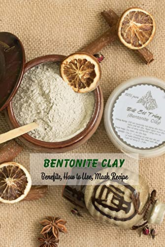 Bentonite Clay: Benefits, How to Use, Mask Recipe: Bentonite Clay for Women, Gifts for Mom