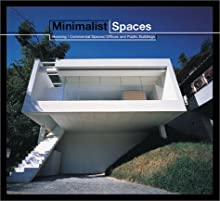 Minimalist Spaces: Housing/Commercial Spaces/Offices and Public Buildings