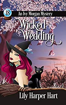 Wicked Wedding (An Ivy Morgan Mystery Book 18) by [Lily Harper Hart]