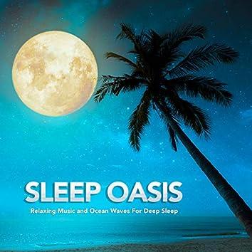 Sleep Oasis: Relaxing Music and Ocean Waves For Deep Sleep