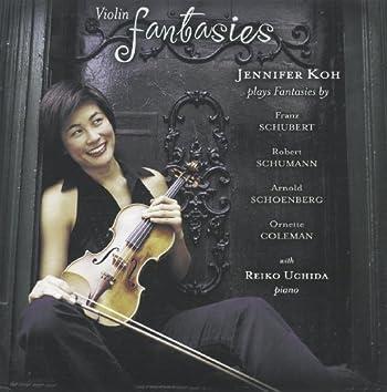 Schubert / Schumann / Schoenberg / Coleman: Violin Fantasies