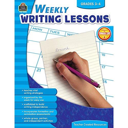 Weekly Writing Lessons Grades 3-4: Grades 3-4