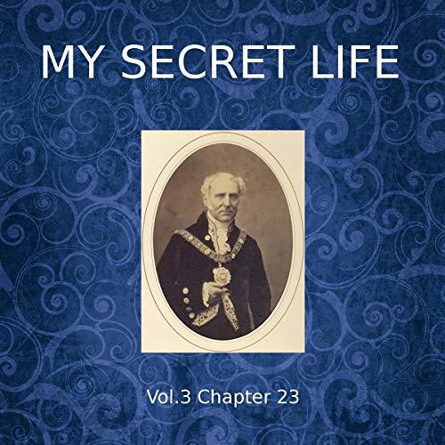 My Secret Life: Volume Three Chapter Twenty-Three audiobook cover art