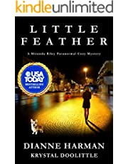 Little Feather: A Miranda Riley Paranormal Cozy Mystery (Miranda Riley Paranormal Cozy Mysteries Book 1)