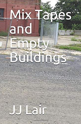 Mix Tapes and Empty Buildings (Mix Tapes Series, Band 3)
