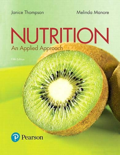 Compare Textbook Prices for Nutrition: An Applied Approach 5 Edition ISBN 9780134516233 by Thompson, Janice,Manore, Melinda