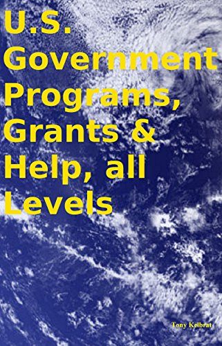 U.S. Government Programs, Grants & Help, all Levels