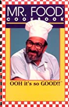 Mr. Food Cookbook: OOH it's so GOOD!!