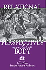 Relational Perspectives on the Body (Relational Perspectives Book Series 12) Kindle Edition