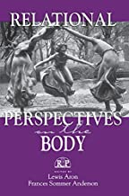 Relational Perspectives on the Body (Relational Perspectives Book Series 12) (English Edition)