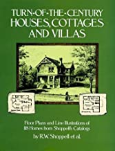 Turn-of-the-Century Houses, Cottages and Villas: Floor Plans and Line Illustrations for 118 Homes from Shoppell's Catalogs