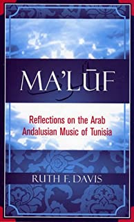 Davis, R: Ma'luf: Reflections on the Arab Andalusian Music of Tunisia