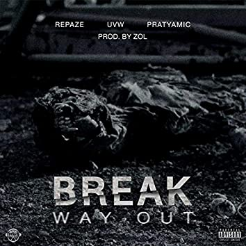 Break/Way Out