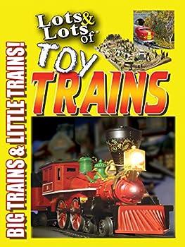 Lots & Lots of Toy Trains Vol 1 - Big Trains & Little Trains!
