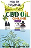 HOW TO PURCHASE CBD OIL ONLINE: The Ultimate Guide on How to Purchase the Best Authentic CBD Oil Online at Affordable Prices Tips and Tricks on How to Buy CBD Oil Online