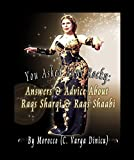 You Asked Aunt Rocky: Answers & Advice About Raqs Sharqi & Raqs Shaabi