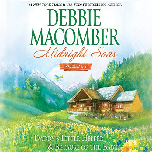 Midnight Sons, Volume 2     Daddy's Little Helper & Because of the Baby              De :                                                                                                                                 Debbie Macomber                               Lu par :                                                                                                                                 Dan John Miller                      Durée : 9 h et 57 min     Pas de notations     Global 0,0