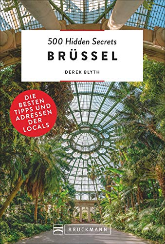 Bruckmann Reiseführer: 500 Hidden Secrets Brüssel. Die besten Tipps und Adressen der Locals. Ein Reiseführer mit garantiert den besten Geheimtipps und Adressen.