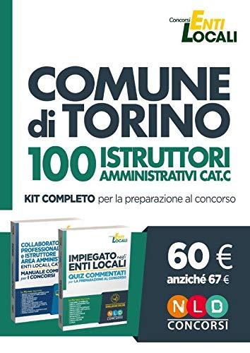 Comune di Torino. 100 istruttori amministrativi cat. C. Kit completo per la preparazione al concorso