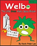 Welbo Book 2: The Little Green Alien's Space Mission (Welbo Series) (English Edition)