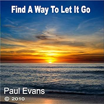 Find A Way To Let It Go