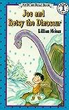 Joe and Betsy the Dinosaur (I Can Read Level 1)