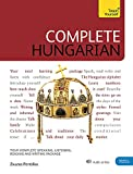 Complete Hungarian: Learn to read, write, speak and understand Hungarian (Teach Yourself)