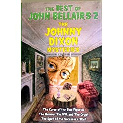 The Best of John Bellairs 2: The Johnny Dixon Mysteries