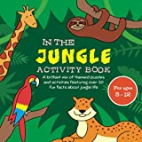 In the Jungle Activity Book: Vibrant colour book with a brilliant mix of themed puzzles and activities and fun facts about jungle life