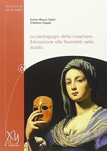 La pedagogia della maschera. Educazione alla teatralità nella scuola