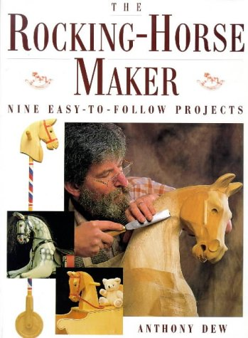 The Rocking-horse Maker: Nine Easy to Follow Projects