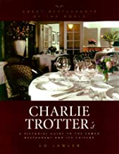 Charlie Trotter's : A Pictoral Guide to the Famed Restaurant and Its Cuisine