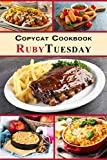 Copycat Cookbook - Ruby Tuesday: Feel Like You Are Dining Out in Your Own Kitchen