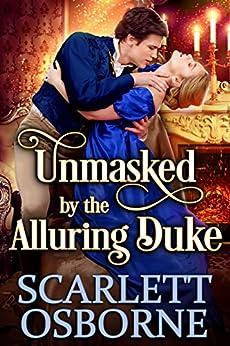 Unmasked by the Alluring Duke: A Steamy Historical Regency Romance Novel by [Scarlett Osborne, Cobalt Fairy]