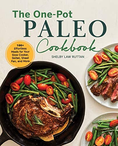 The One Pot Paleo Cookbook 100 Effortless Meals for Your Slow Cooker Skillet Sheet Pan and More product image
