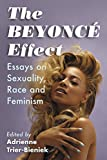 The Beyonce Effect: Essays on Sexuality, Race and Feminism (English Edition)