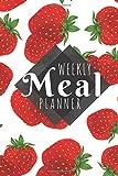 Meal Planner: Strawberries - 52 Week Food Planner / Diary / Log / Journal / Calendar - Planning Grocery List - Meal Prep - Notebook Journal