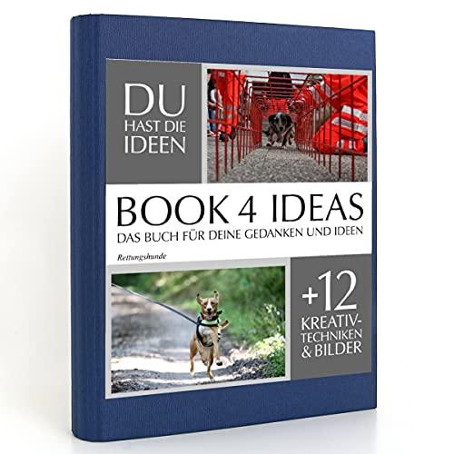 BOOK 4 IDEAS classic | Rettungshunde, Notizbuch, Bullet Journal mit Kreativitätstechniken und Bildern, DIN A5